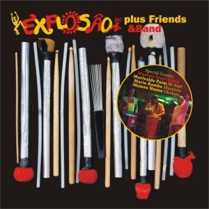 Bloco Explosão: Bloco Explosão plus Friends and Band