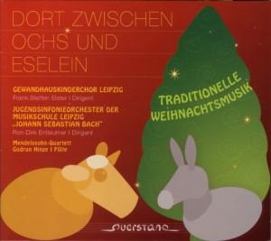 GewandhausKinderchor, Jugendsinfonieorchester der Musikschule Leipzig, Mendelssohn-Quartett, Gudrun Hinze - Dort zwischen Ochs und Eselein (Querstand)