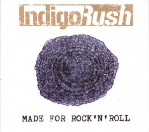 IndigoRush - Made For Rock 'n Roll (Album)
